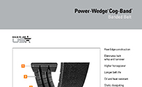 Browse Product Features & Dimensions Power-Wedge Cog-Band Brochure